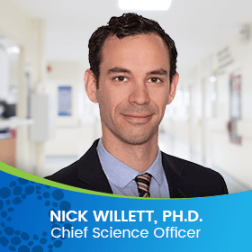 Dr. Nick Willett PH.D. Chief Science Officer